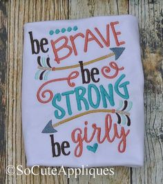 Embroidery design 5x7 Be Brave Be strong Be by SoCuteAppliques