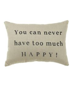Another great find on #zulily! 'Too Much Happy' Pillow by Collins #zulilyfinds