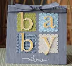 handmade card ... welcome baby ... four scalloped squares spell out BABY ... sweet ...