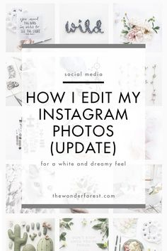 How I edit my Instagram photos for a white and dreamy feel