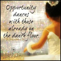 When you have the choice to sit it out or dance......I hope you dance.