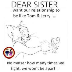 46 Trendy birthday quotes for brother laughing Tom And Jerry Quotes, Bro And Sis Quotes, Brother N Sister Quotes, Little Sister Quotes, Brother And Sister Relationship, Sister Quotes Funny, Brother Birthday Quotes, Brother And Sister Love, Funny Sister