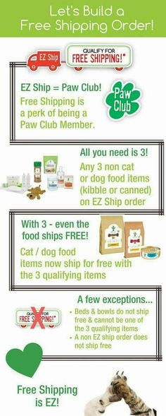 Free Shipping!!!!!! Set up and easy ship order with three non-food items. It can be paw pairing, biscuits or dental sticks. Then order cat food 5lb. Bag get one free and get free shipping . Set it for every 30, 60 or 90 days. Do you have cats? Do you like to feed them the very best food? Our sale this month is. BOGO and one goes to Dallas Pets Alive Charity. Includes wet and dry foods for either animal and paw pairimgs. Full money back guarantee. Pawtree.com/loveforcats