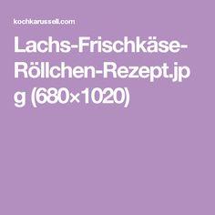 Lachs-Frischkäse-Röllchen-Rezept.jpg (680×1020)
