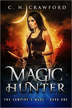 Magic Hunter: An Urban Fantasy Novel (The Vampire's Mage Series Book 1) - Kindle edition by C.N. Crawford. Mystery, Thriller & Suspense Kindle eBooks @ Amazon.com.