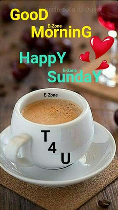 Good Morning Happy Sunday, Good Morning Breakfast, Good Morning Coffee, Good Morning Picture, Morning Pictures, Good Morning Wishes, Good Morning Images, Morning Quotes, Pooja Rooms