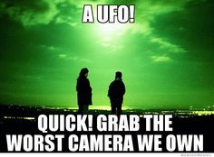 I would love to see some high definition UFO captures. LOL meme funny