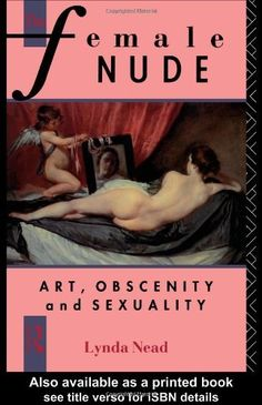 By Lynda Nead The Female Nude: Art, Obscenity and Sexuali... https://www.amazon.com/dp/B00RWQ83UY/ref=cm_sw_r_pi_dp_x_3dmnybZXMJCFV
