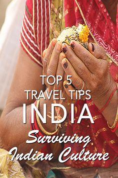 Top 5 Travel Tips for India: Surviving Indian Culture GRRRL TRAVELER