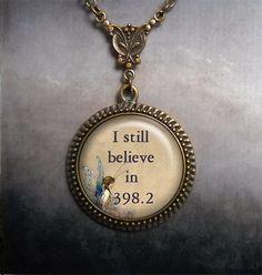 I still believe in 398.2 fairy tale necklace, fairy jewelry librarian gift, bridal fairy tale wedding