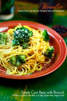 Simple Corn Pasta with Broccoli  | #glutenfree #vegan #meatlessmonday