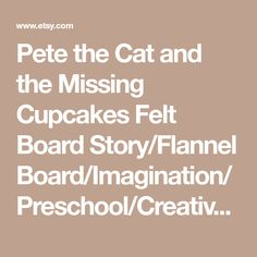 Pete the Cat and the Missing Cupcakes Felt Board Story/Flannel Board/Imagination/Preschool/Creative Play/teaching resource/Counting