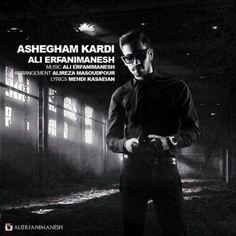 دانلود آهنگ جدید عاشقم کردی از علی عرفانی منش