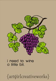 """I need to wine a little bit."" Greeting Card via Etsy."