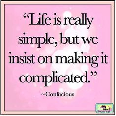 Life is simple quote via The Good Life on Facebook