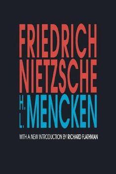 Friedrich Nietzsche By H L Mencken Friedrich Nietzsche Bucher Buchempfehlungen