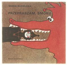 Przepraszam smoku    → tekst: Wiera Badalska    → ilustracje: Maria Uszacka    → Nasza Księgarnia, Warszawa 1982, 160 × 156 mm
