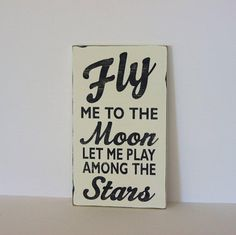 Fly me to the moon distressed sign by SevenSimonLaneWords on Etsy