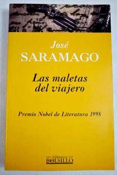 """""""Las maletas del viajero"""". José Saramago. Libro de artículos publicados en prensa  en los años 60 y 70. Marzo 2012"""