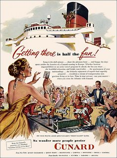 "Vintage Cunard poster. ""Getting there Is half the fun!"""