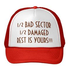 1/2 Bad Sector 1/2 Damaged Rest Is Yours Trucker Hat #zazzle #1/2 #Bad #Sector #Damaged #Rest #Yours #Trucker #Hat #girl #boy #woman #man #sun #mesh #gift #giftidea