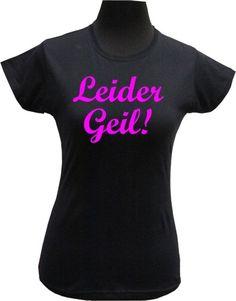 Leider Geil! Dame, Pink, T Shirts For Women, Tops, Fashion, Cool Shirts, Women's T Shirts, Patterns, Black