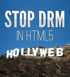 Un nuevo DRM para HTML5. Retorcer el nuevo estandar de la web para favorecer a la industria
