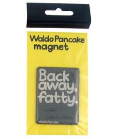 Back Away Fatty Magnet ~ $4.30 at Temptationgifts.com
