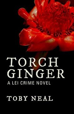 Torch Ginger by Toby Neal, http://www.amazon.com/dp/0983952450/ref=cm_sw_r_pi_dp_6nserb0CR1ABV