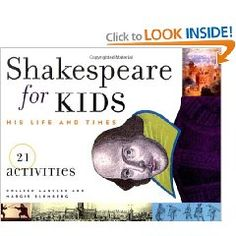 Shakespeare for Kids: His Life and Times, 21 Activities