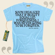 Soon I realized that if beauty equalled forgiveness, I was never going to be forgiven.-Kevyn Aucoin This excellent  reference top  will not go out of style. We provide you with memorable  quotation tees ,  words of wisdom tops ,  attitude tops , as well as  literature shirts  in respect of great... - http://www.tshirtadvice.com/kevyn-aucoin-t-shirts-soon-i-realized-love-friendship-tshirts/