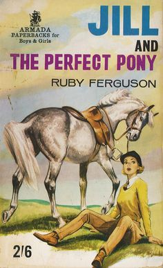 Jill and the Perfect Pony by Ruby Ferguson. Horse Books, Dog Books, Animal Books, Animal Magazines, Horse Story, Classic Literature, Classic Books, Black Stallion, Ladybird Books