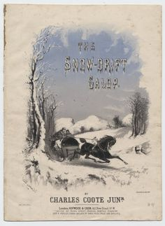 """This copy of """"The Snow-Drift Galop,"""" composed by Charles Coote, Jr., features artwork by Alfred Concanen and was published in the 1870s. #sheetmusic  Christmas sheet music art"""