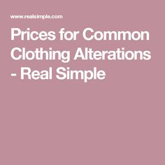 101504566bb90 Prices for Common Clothing Alterations - Real Simple Bridal Alterations, Clothing  Alterations, Sewing Alterations