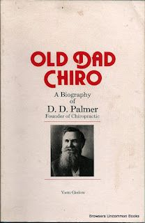 Old Dad Chiro: A Biography of D.D. Palmer Founder of Chiropractic by Vern Gielow, paperback. light soil on cover. Health.