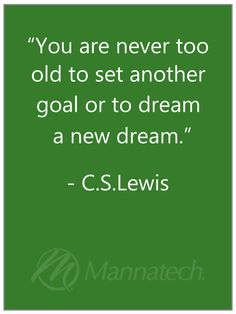 Never too old Quotes To Live By, Me Quotes, Never Too Old, Better Life, Famous Quotes, Inspire Me, Life Lessons, Wise Words, How To Memorize Things