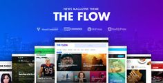 The Flow - News & Magazine WordPress Theme . The Flow is a modern WordPress theme that lets you write articles and blog posts with ease. We offer great support and friendly
