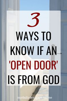 3 Ways to know if an 'Open Door' is from God - My Daily Devotion Bible Prayers, Bible Scriptures, Bible Quotes, My Daily Devotion, Prayer For Today, God Prayer, Bible Lessons, Daily Devotional, Faith In God