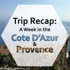 A recap of our week-long trip to the Cote d'Azur and Provence, France.