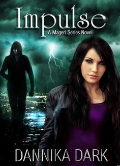 Impulse (Mageri, #3) http://www.amazon.com/Impulse-Mageri-Series-Book-ebook/dp/B009YWLQIU/ref=sr_1_1?ie=UTF8=1353689712=8-1=impulse+dannika+dark