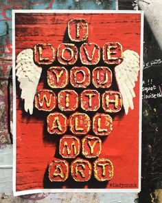 """Image result for """"i love you with all my art"""""""