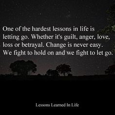 One of the hardest things in life is letting go.
