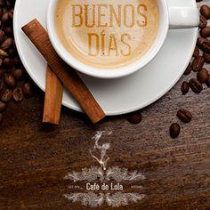 ¡Buenos días!  www.cafedelola.com