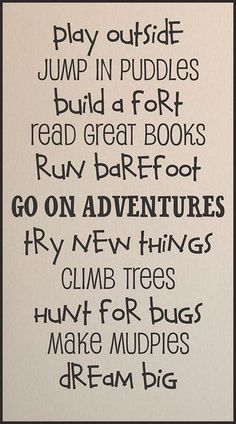 Sounds like a good summer checklist to me! Best Quotes, Life Quotes, Motivational Quotes, Inspirational Quotes, Heart For Kids, My Children, Life Lessons, Activities For Kids, Quotations