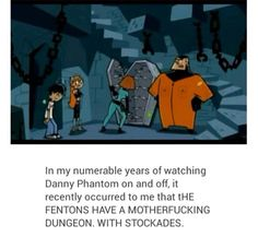 Not that suprised, really. I mean they have a gateway. To a different dimension.>>The house was sucked into another dimension once, and probably NOT the Ghost Zone. Phantom Cartoon, Danny Phantom Funny, Phantom 3, Ghost Boy, Cartoon Crossovers, Old Cartoons, Cartoon Shows, Disney And Dreamworks, My Childhood