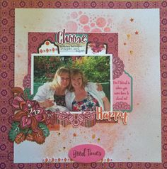 Choose Happy with Bombay Sunset Summer Barbecue, Lent, Scrapbooking Layouts, Good Times, Vibrant, Sisters, Bright, Memories, Colour