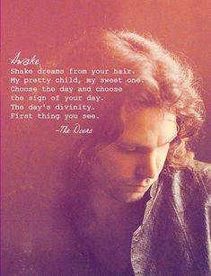 By James Douglas Morrison Awake - Jim Morrison - The DoorsAwake - Jim Morrison - The Doors Music Love, Music Is Life, My Music, The Doors Jim Morrison, The Doors Of Perception, American Poets, Lyric Quotes, Band Quotes, Wise Quotes