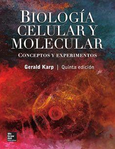 BIOLOGÍA CELULAR Y MOLECULAR 5ED Conceptos y experimentos Autor: Gerald Karp   Editorial: McGraw-Hill Edición: 5 ISBN: 9789701069257 ISBN ebook: 9781456219956 Páginas: 870 Área: Ciencias y Salud Sección: Biología y Ciencias de la Salud  http://www.ingebook.com/ib/NPcd/IB_BooksVis?cod_primaria=1000187&codigo_libro=4377