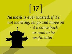 #17: No work is ever wasted. If it's not working, let go and move on - it'll come back around to be useful later.  22 Rules to Phenomenal #Storytelling