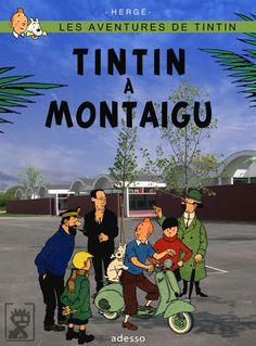 Les Aventures de Tintin - Album Imaginaire - Tintin à Montaigu